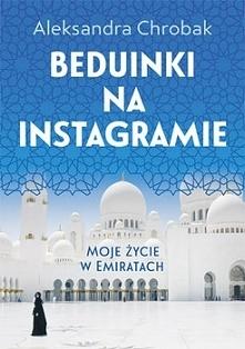 Aleksandra Chrobak poznała Emiraty od podszewki. W swojej książce opisuje kra...