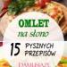 OMLET na Słono – 15 Pysznych Przepisów