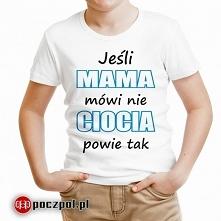 Jeśli mama mówi nie, ciocia...
