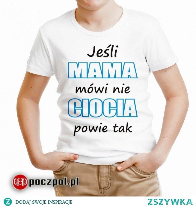 Jeśli mama mówi nie, ciocia powie tak - koszulka dziecięca