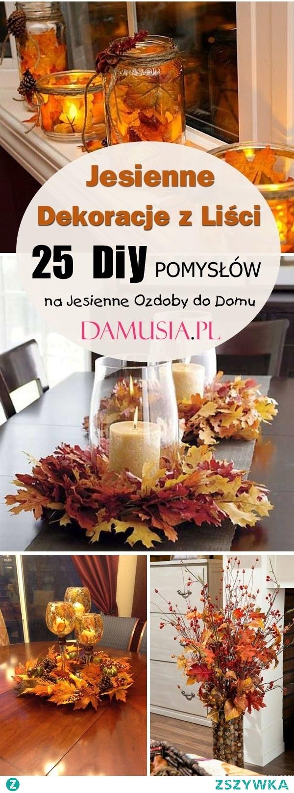 Jesienne Dekoracje z Liści: TOP 25 DIY Pomysłów na Jesienne Ozdoby do Domu