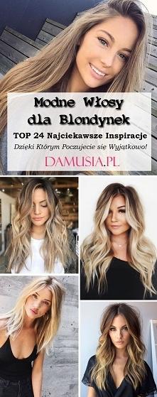 Modne Włosy dla Blondynek: TOP 24 Najciekawsze Inspiracje Dzięki Którym Poczu...