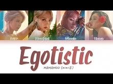 MAMAMOO(마마무) - Egotistic (너...