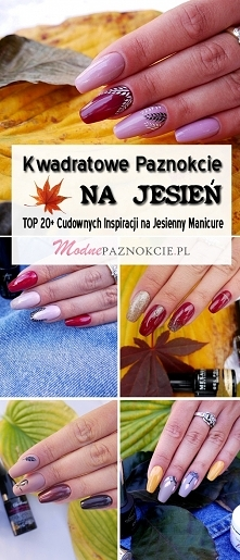 Kwadratowe Paznokcie na Jesień: TOP 20+ Cudownych Inspiracji na Jesienny Mani...