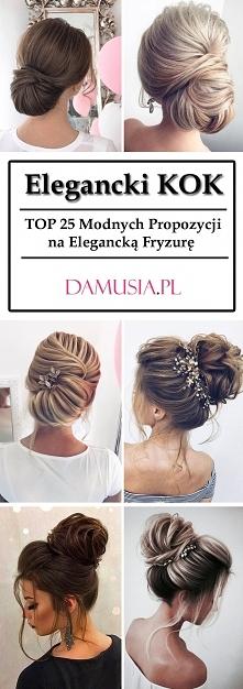 Elegancki Kok na Wieczór: TOP 25 Modnych Propozycji na Elegancką Fryzurę