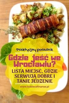 Gdzie można dobrze i tanio zjeść we Wrocławiu? Tworzymy listę takich miejsc!