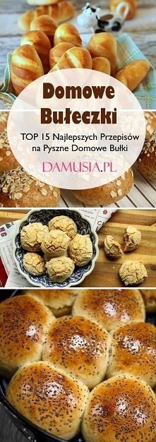 Domowe Bułeczki: TOP 15 Naj...