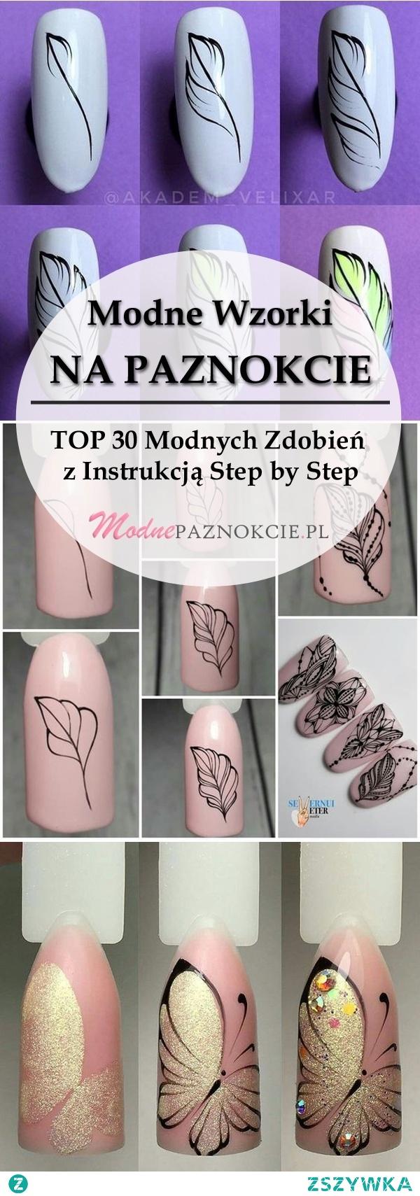 Modne Wzorki na Paznokcie Krok po Kroku – TOP 30 Modnych Zdobień z Instrukcją Step by Step
