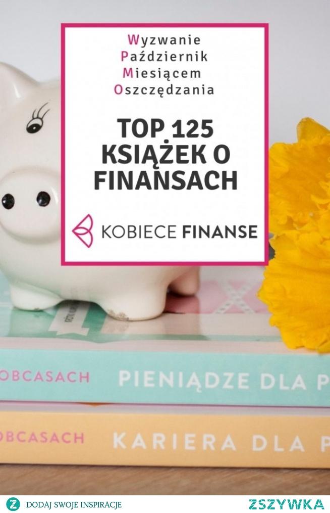 Na dzisiaj lekki materiał – spis książek finansowych, które warto przeczytać, jeśli postanowiłaś zmienić swoje podejście do pieniędzy i stać się kobietą zadbaną finansowo.
