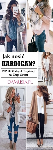 Jak Nosić Kardigan? TOP 20 Modnych Inspiracji na Długi Sweter