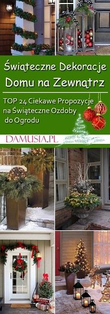 Świąteczne Dekoracje Domu na Zewnątrz: TOP 24 Ciekawe Propozycje na Świąteczne Ozdoby do Ogrodu