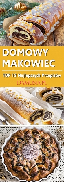 TOP 12 Najlepszych Przepisów na Pyszny i Domowy Makowiec