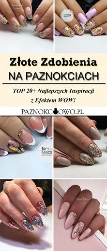 Złote Zdobienia na Paznokciach: TOP 20+ Najlepszych Inspiracji z Efektem WOW!