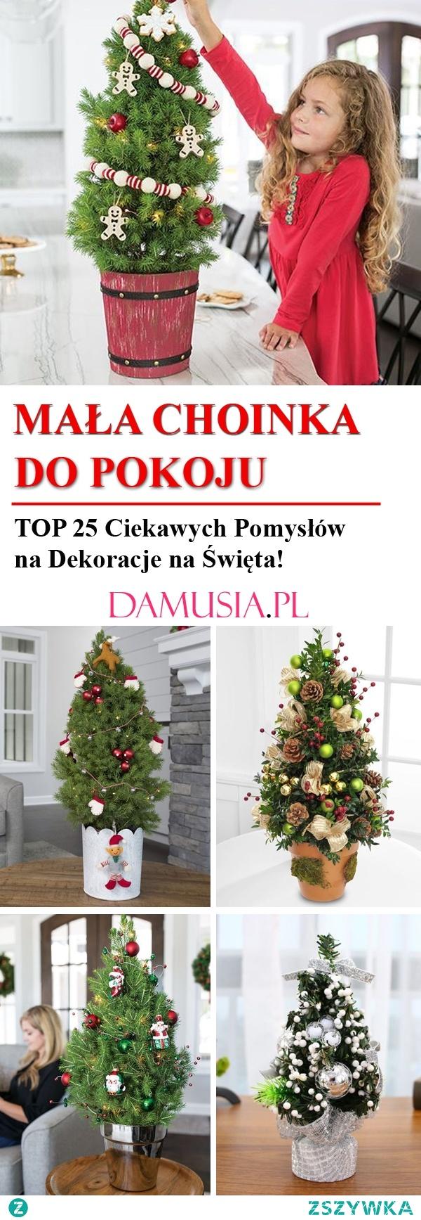 Mała Choinka do Pokoju: TOP 25 Ciekawych Pomysłów na Dekoracje na Święta