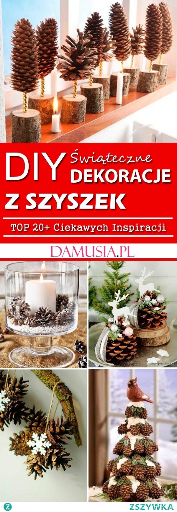 Świąteczne Dekoracje z Szyszek – TOP 20+ Ciekawych Inspiracji