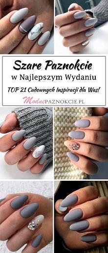 Szare Paznokcie w Najlepszym Wydaniu: TOP 21 Cudownych Inspiracji dla Was!