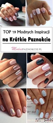 Krótkie Paznokcie – TOP 19 Ślicznych Propozycji dla Miłośniczek Krótkich i Delikatach Pazurków