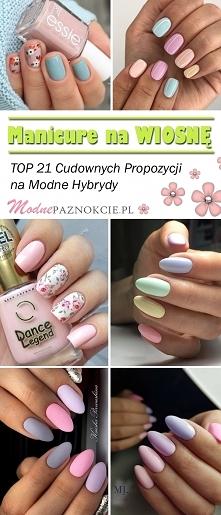 Modne Hybrydy na Wiosnę – TOP 21 Cudownych Propozycji na Wiosenny Manicure