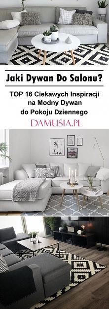 Jaki Dywan Do Salonu? TOP 16 Ciekawych Inspiracji na Modny Dywan do Pokoju Dz...