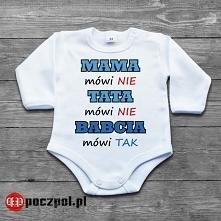 Mama mówi nie, tata mówi nie, babcia mówi tak - body niemowlęce