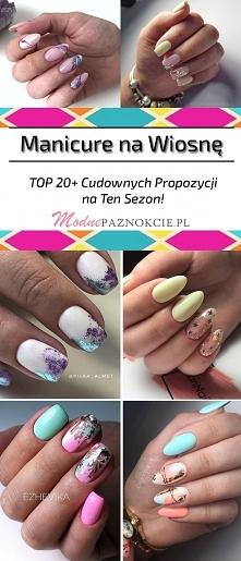 Modny Manicure na Wiosnę – TOP 20+ Cudownych Propozycji na Ten Sezon!