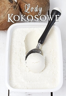 Lody kokosowe (bez jajek i maszyny)  Składniki na około 1000 ml lodów:  2 puszki pełnotłustego mleka kokosowego* 400 ml schłodzonego niesłodzonego mleka skondensowanego 100 g cu...