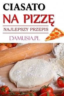 Ciasto na Pizzę – Najlepszy Przepis!