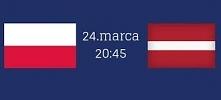 Polska-Łotwa  KIBICUJEMY!!!