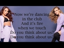 Little Mix ~ Think About Us...