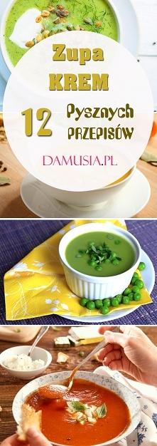 Zupa Krem: 12 Pysznych Przepisów na Zdrową i Pyszną Zupę