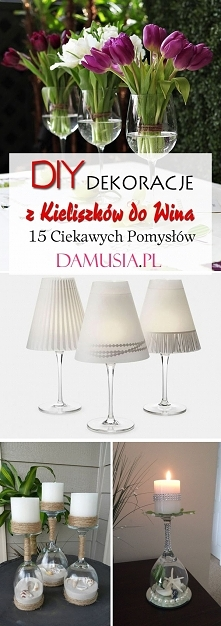 DIY Dekoracje z Kieliszków do Wina: TOP 15 Ciekawych Inspiracji