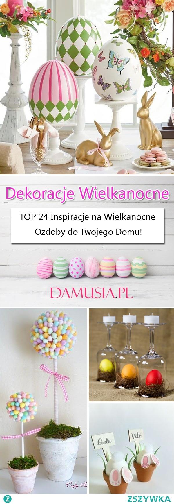 Dekoracje Wielkanocne – TOP 24 Śliczne Inspiracje na Wielkanocne Ozdoby do Twojego Domu!