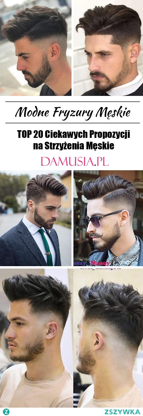 Modne Fryzury Męskie – TOP 20 Ciekawych Propozycji