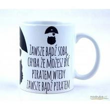 Jeśli nie możesz być sobą - bądź piratem ;)