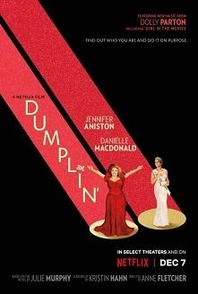 Dumplin (2018)  dramat, komedia  Historia wielkiej odwagi, wiary w siebie i chęci pokonania stereotypów jakich doświadczają kandydatki na miss. Przede wszystkim film ten opowiad...