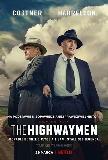 The Highwaymen (2019)  Kryminał  Opowieść o emerytowanych policjantach, którz...