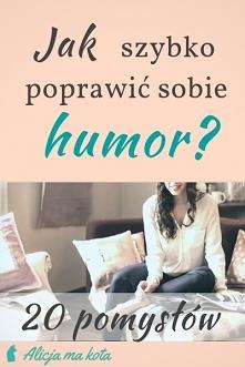Jak poprawić sobie humor? [...