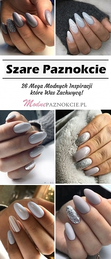 TOP 26 Mega Modnych Inspiracji na Szare Paznokcie