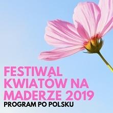 Festiwal Kwiatów 2019 na Ma...