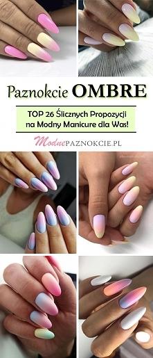 Paznokcie Ombre – TOP 26 Śl...