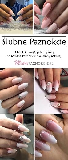 Ślubne Paznokcie – TOP 30 C...