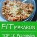 Fit Makaron – TOP 10 Przepisów na Zdrowy Obiad z