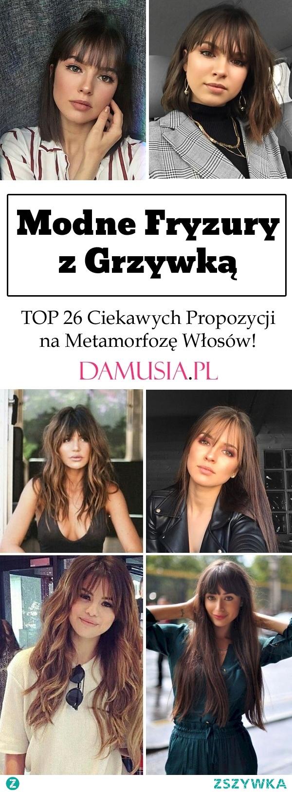 Modne Fryzury z Grzywką – TOP 26 Ciekawych Propozycji na Metamorfozę Włosów!