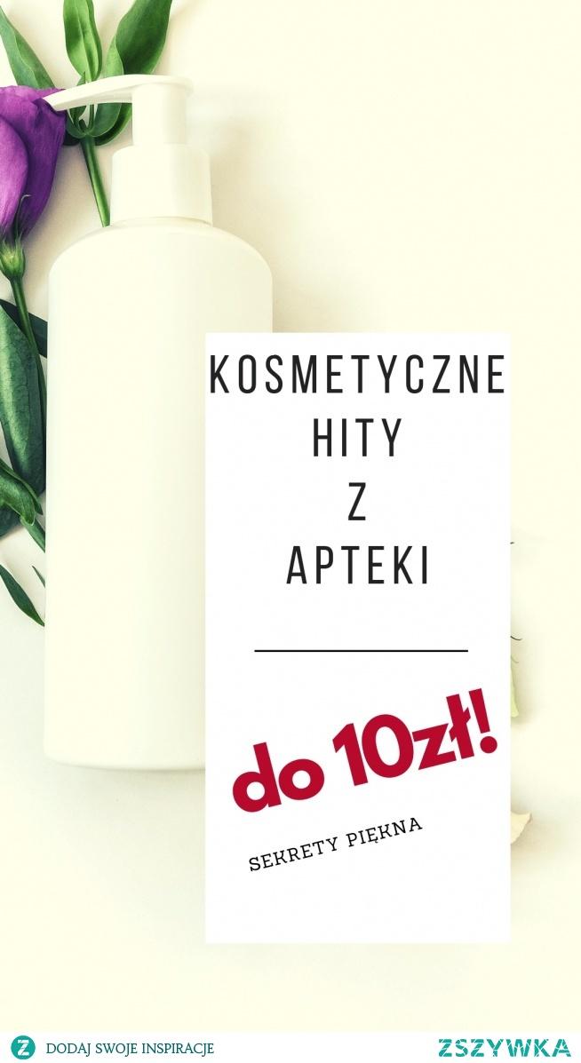 NAJLEPSZE hity z apteki do 10 zł! Kliknij i zobacz!