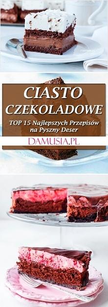 Ciasto Czekoladowe – TOP 15 Najlepszych Przepisów na Pyszny Deser