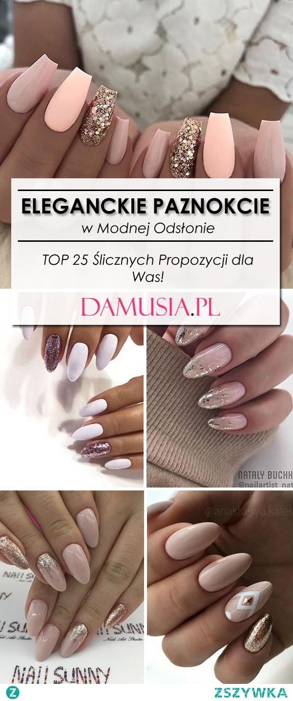 Eleganckie Paznokcie w Modnej Odsłonie – TOP 25 Ślicznych Propozycji dla Was!