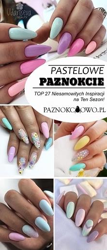 Pastelowe Paznokcie – TOP 2...