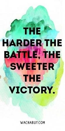 Im trudniejsza bitwa, tym s...