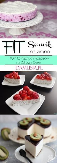 FIT Sernik na Zimno – TOP 12 Pysznych Przepisów na Zdrowy Deser