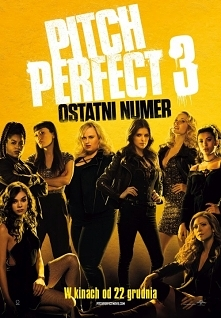 Pitch Perfect 3 *** . Po wy...